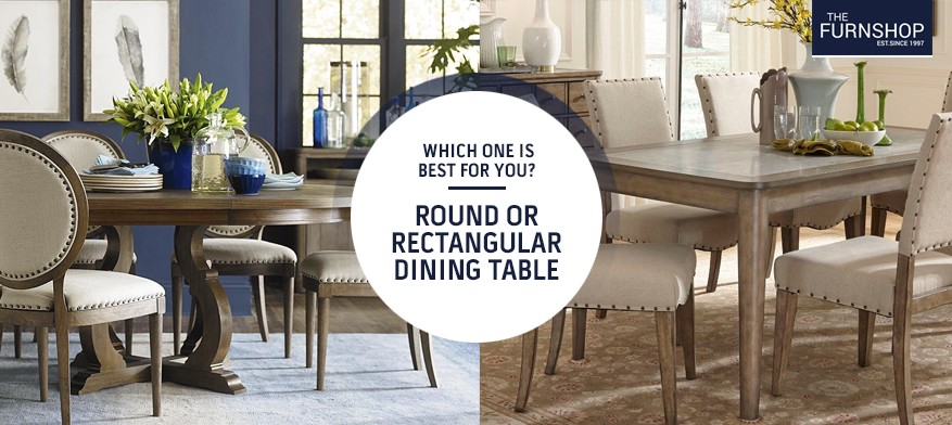 Which one is Best For You? Round or Rectangular Dining Table