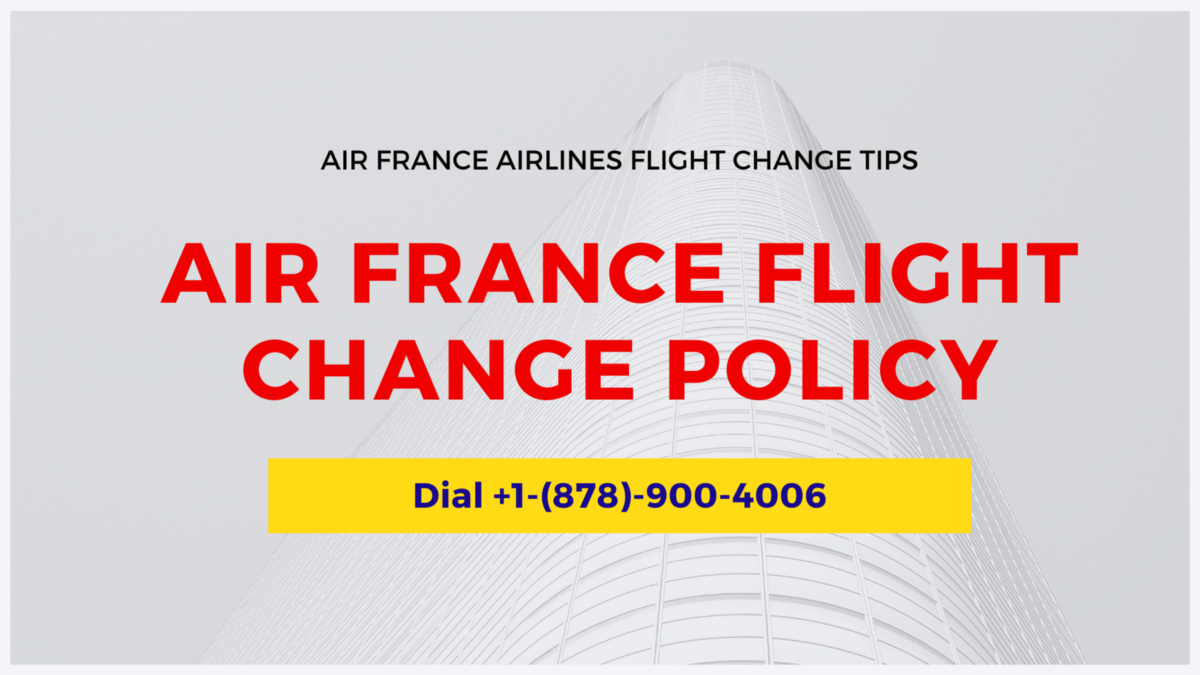Air France Flight Change Policy