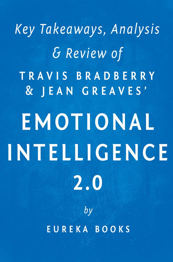 Emotional Intelligence 2 0: by Travis Bradberry and Jean Greaves Key