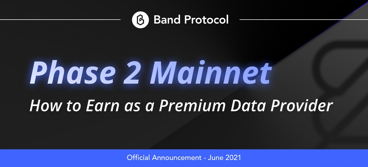 BandChain Phase 2: How to Earn as a Premium Data Provider