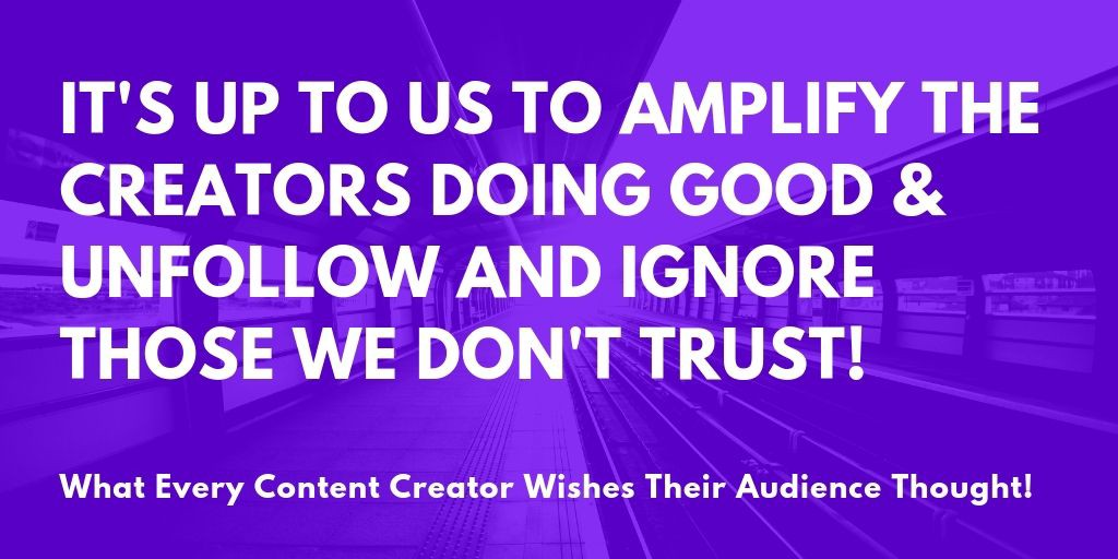 What Every Content Creator Wishes Their Audience Thought!