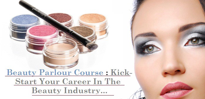 Beauty Parlour Course-How To Kick-Start Career In The Beauty Industry?