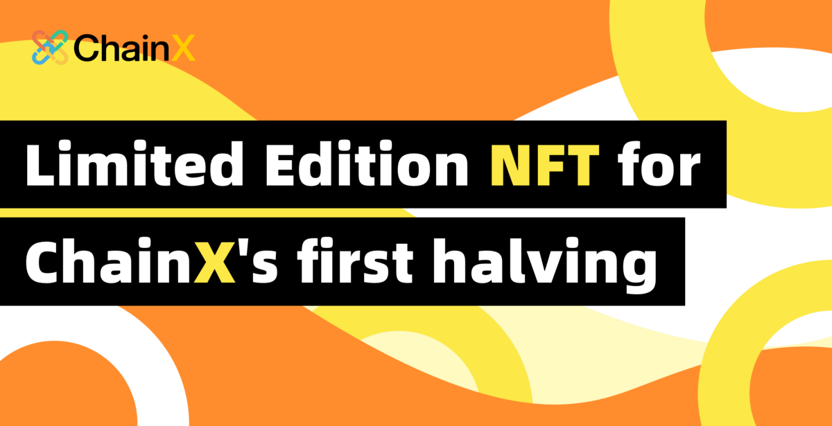Limited Edition NFT for ChainX's First Halving