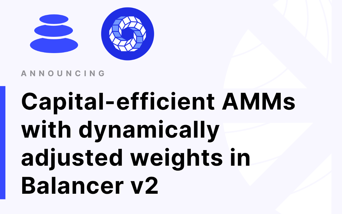 Capital-Efficient AMMs With Dynamically Adjusted Weights In Balancer V2