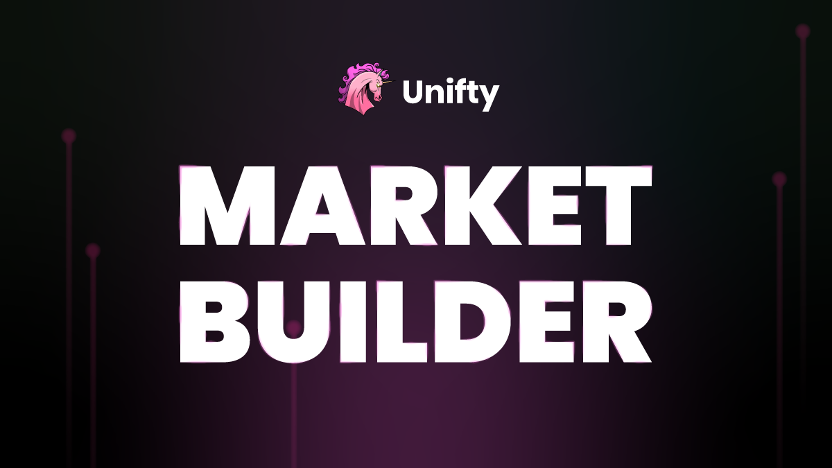 Introducing the Unifty Market Builder Tool