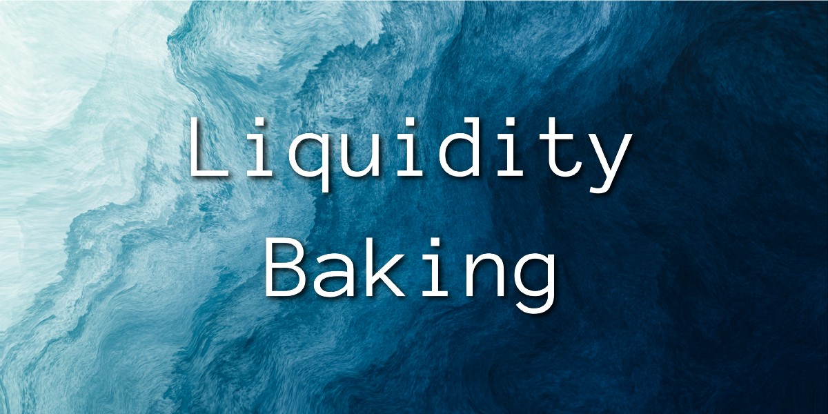 Liquidity Baking on Tezos—What to Expect