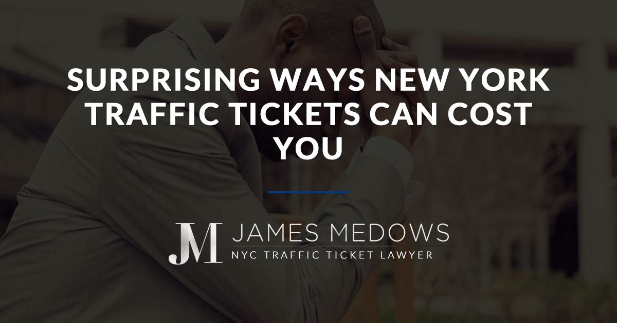 Nyc Traffic Ticket >> Surprising Ways New York Traffic Tickets Can Cost You