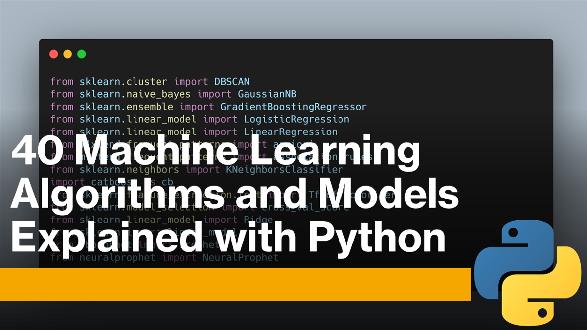 40 Machine Learning Algorithms with Python