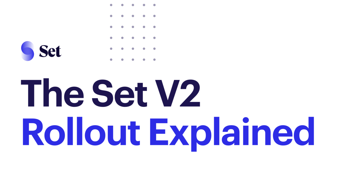 The Set V2 Rollout Explained