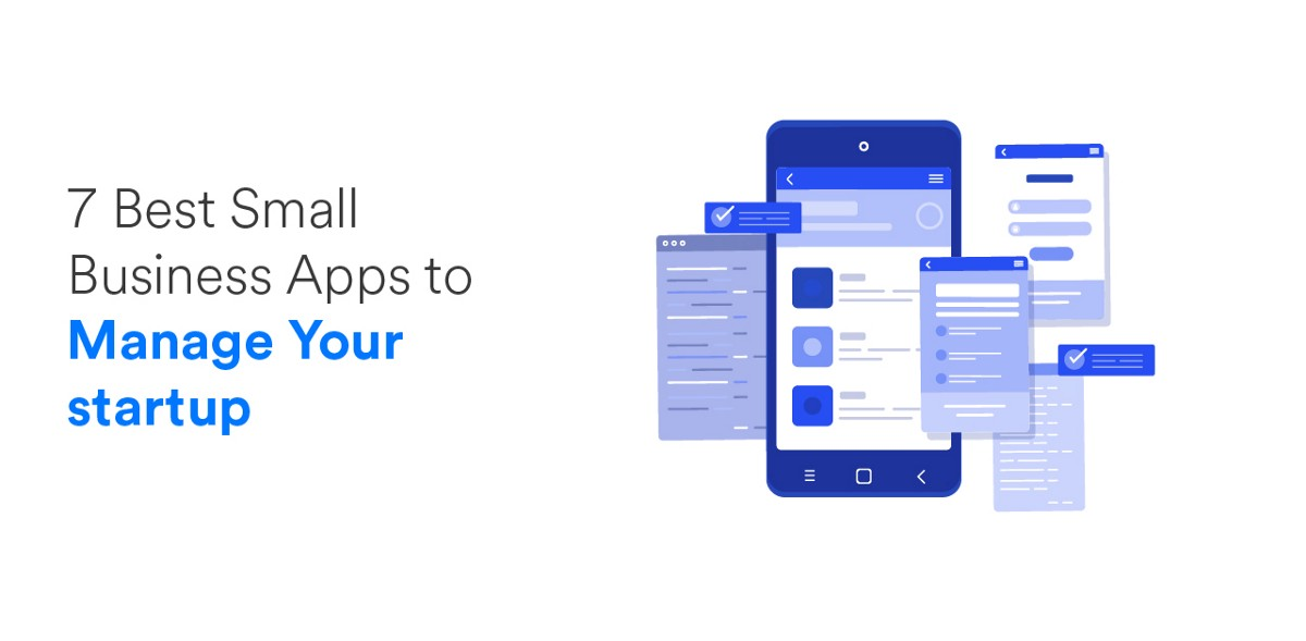 7 Best Small Business Apps to Manage Your Startup