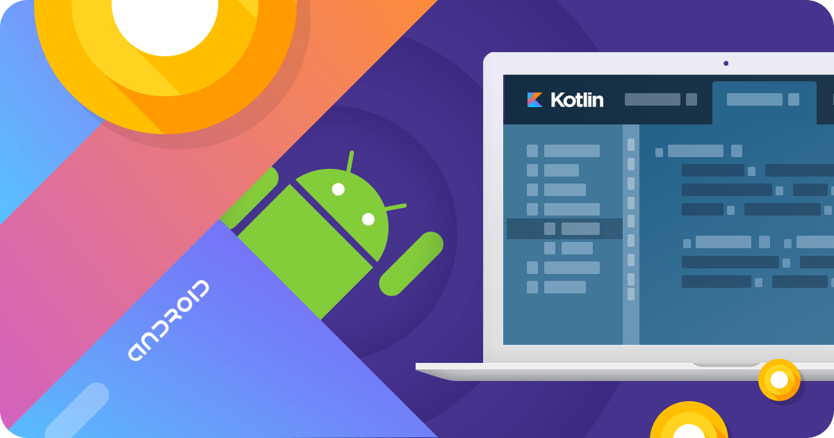 Getting Started With Android & Kotlin : A Kickstarter Guide