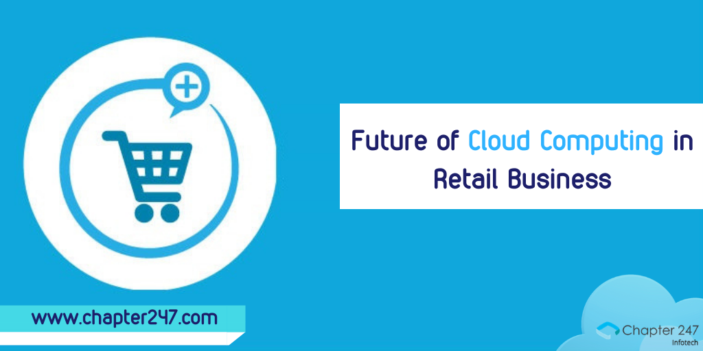 The Future of Cloud Computing Solutions in Retail Business