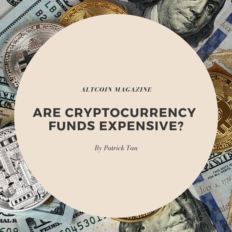 Are Cryptocurrency Funds Expensive? - ALTCOIN MAGAZINE - Medium