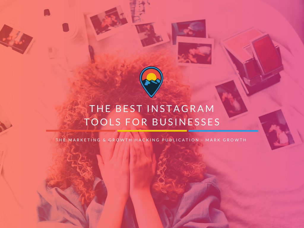 The Best Instagram Tools for Businesses - Marketing And Growth Hacking