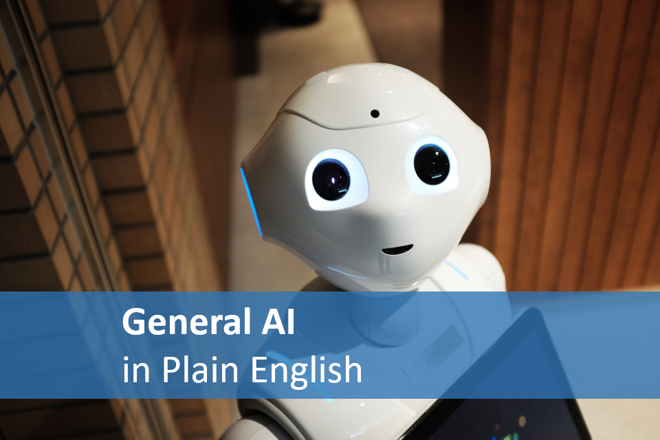 Artificial General Intelligence in plain English
