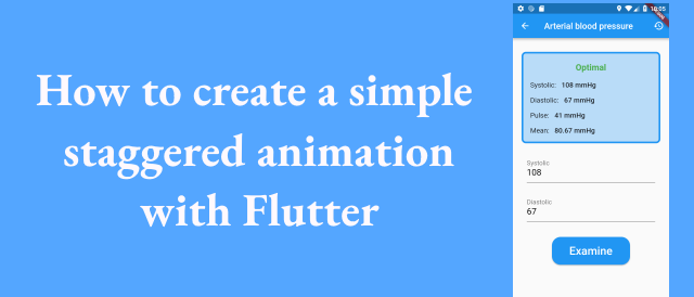 How to create a simple staggered animation with Flutter