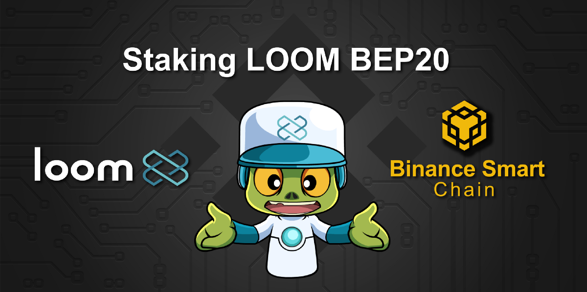 How To Stake LOOM BEP20