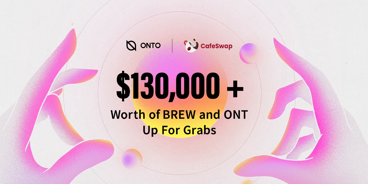 ONTO Invites You for a BREW at CafeSwap: Earn ONT and BREW Worth $130,000 in Our Latest Liquidity…