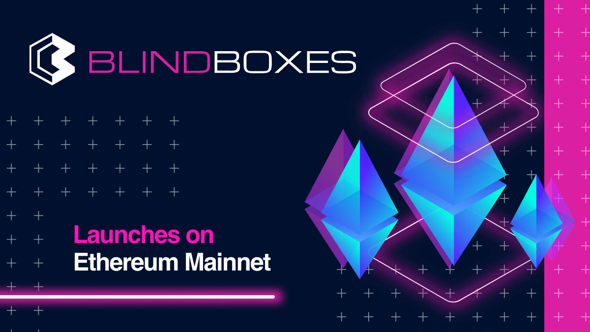 Product Update: Blind Boxes Launches on Ethereum Mainnet