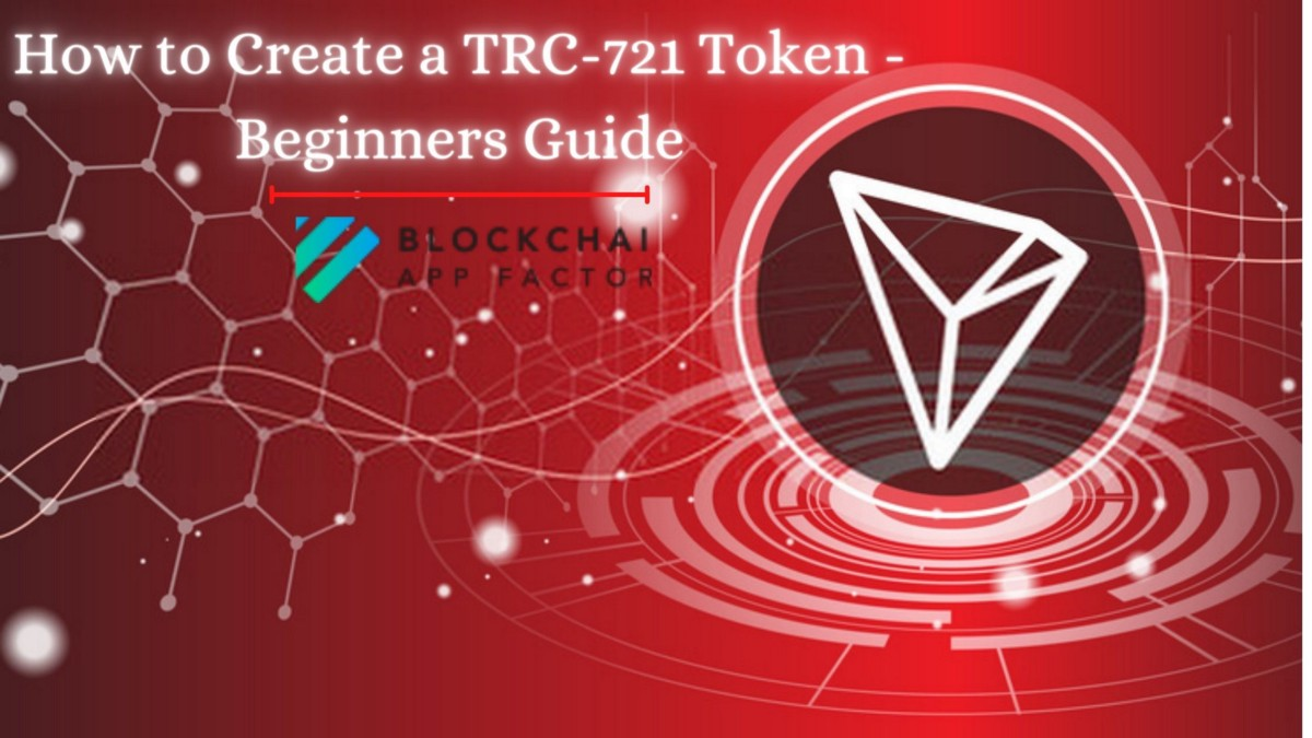 Building Your TRC-721 Token - A Detailed Guide