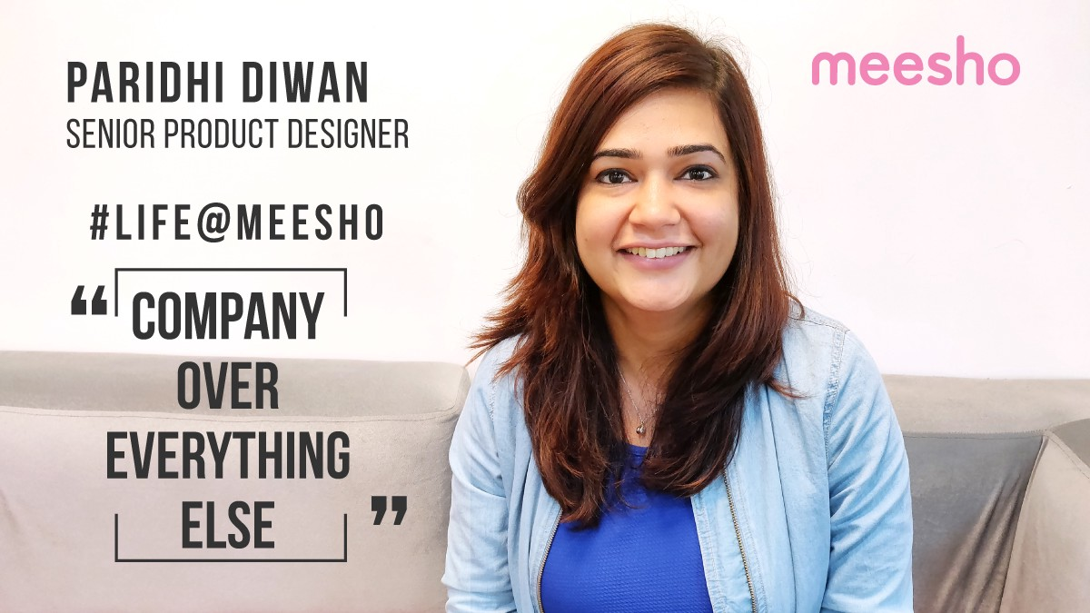 Senior Product Designer Paridhi Diwan On How She Is Using Design And Technology To Solve For Meesho Entrepreneurs By Amrita Bose Life Meesho Medium