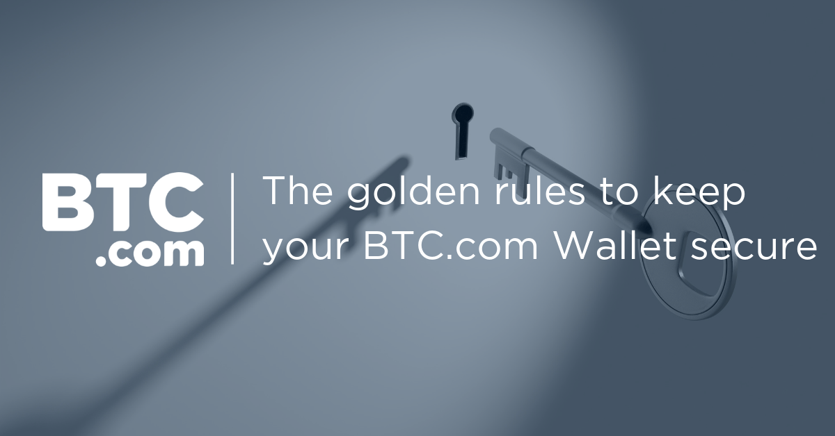 The golden rules of keeping your BTC com Wallet secure