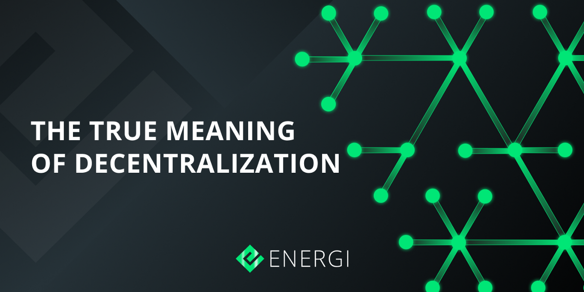The True Meaning of Decentralization