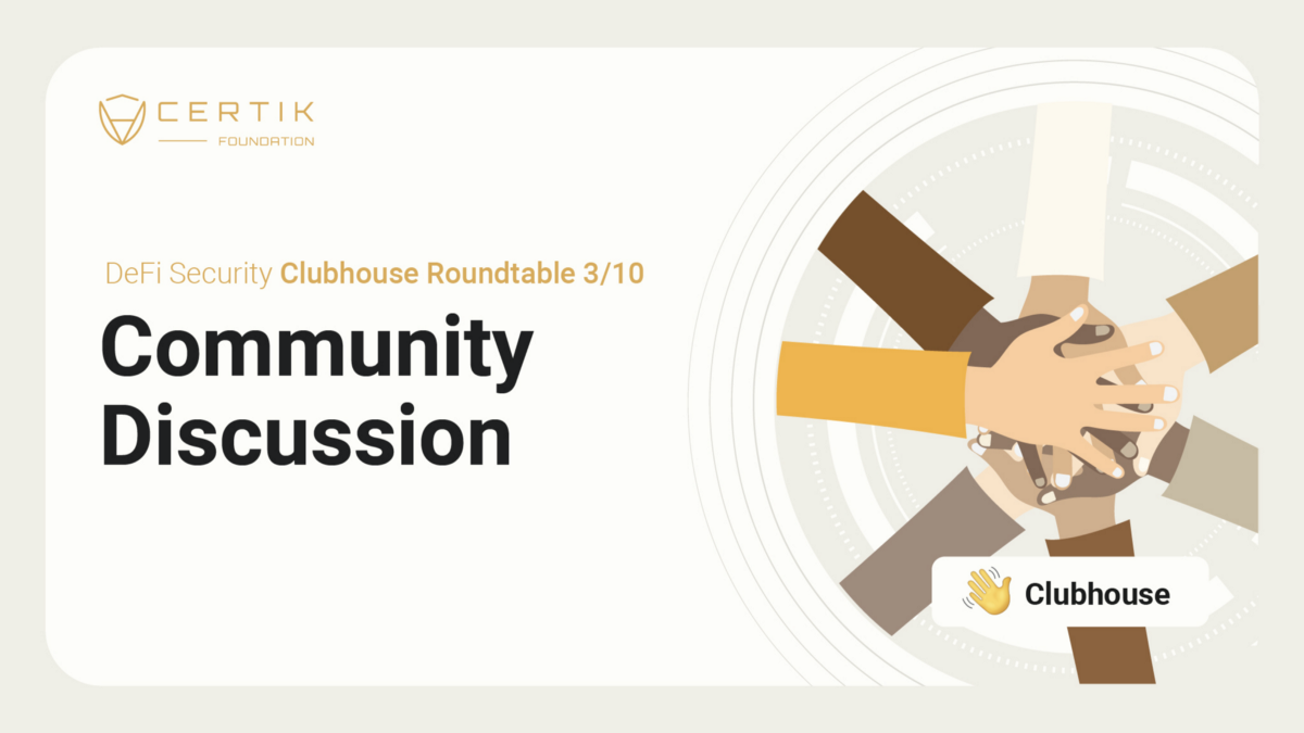 DeFi Security Clubhouse Roundtable 3/10—Community Discussion