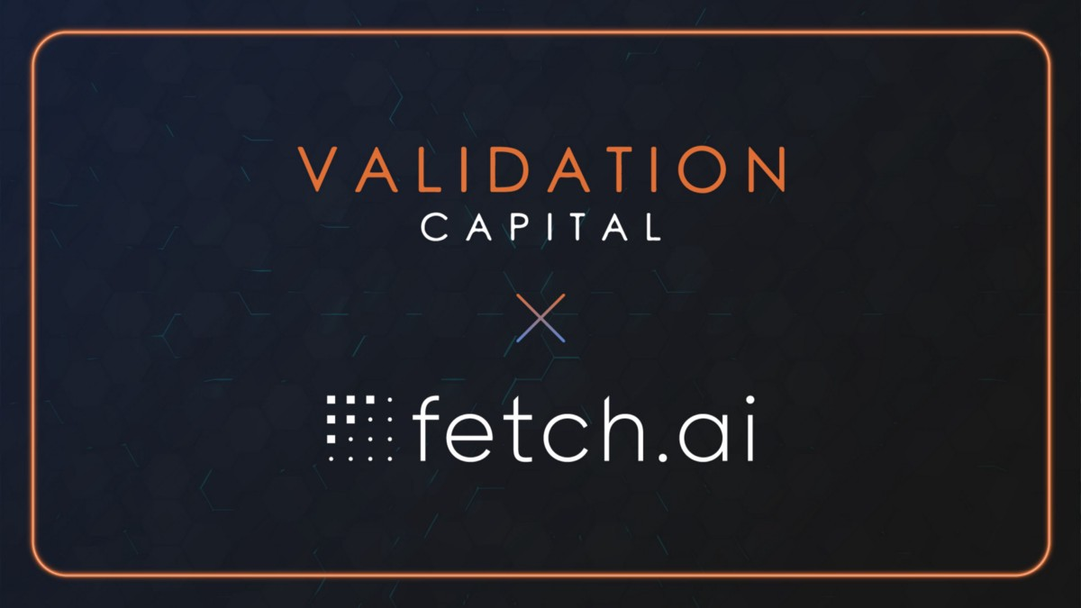 Validation Capital invests in Fetch.ai as a commercial validator