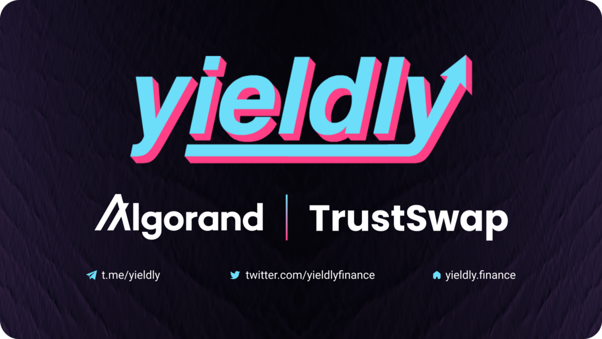 Yieldly Launches on the TrustSwap Launchpad using Algorand's Pure  Proof-of-Stake Protocol | by TrustSwap | Medium