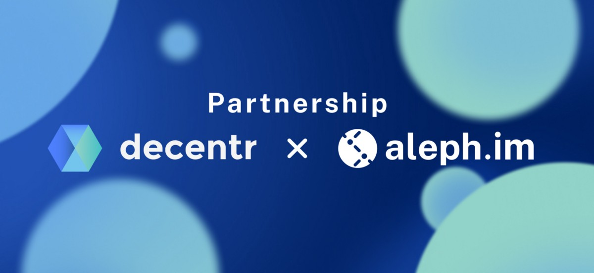 Aleph.im Partners With Decentr To Provide Crosschain Cloud Services