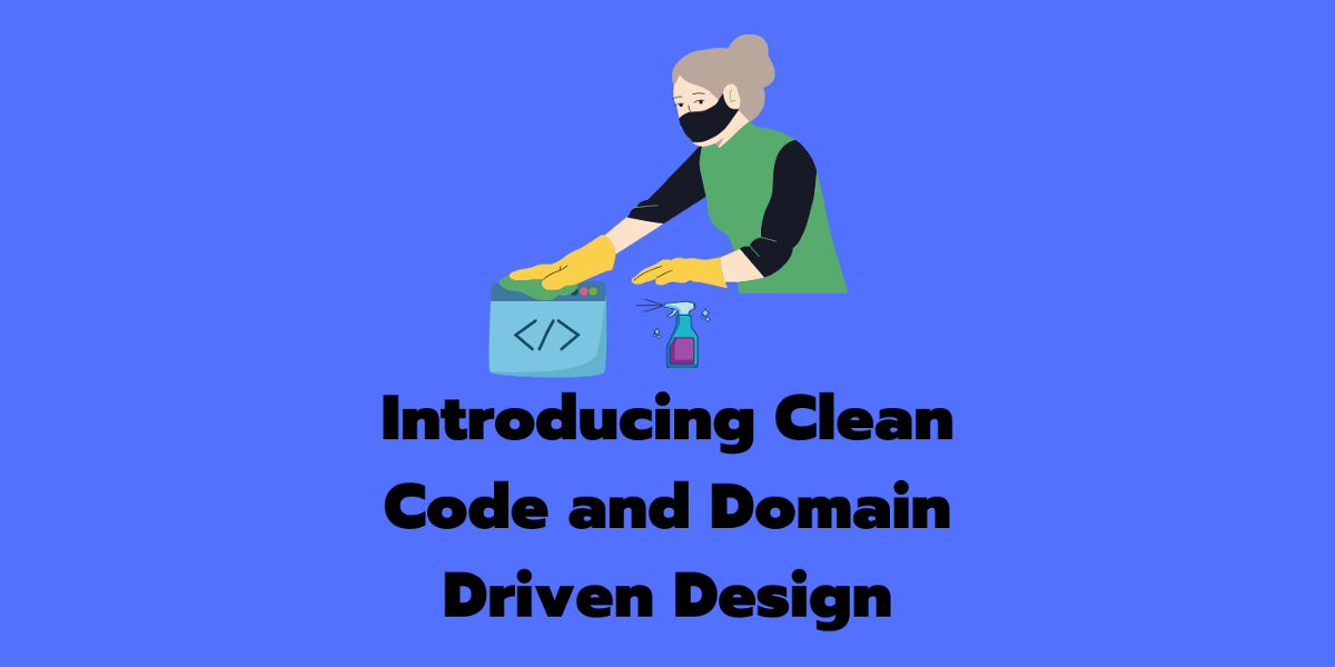 Improve Your Code Before Diving into Domain Driven Design or the Clean Architecture