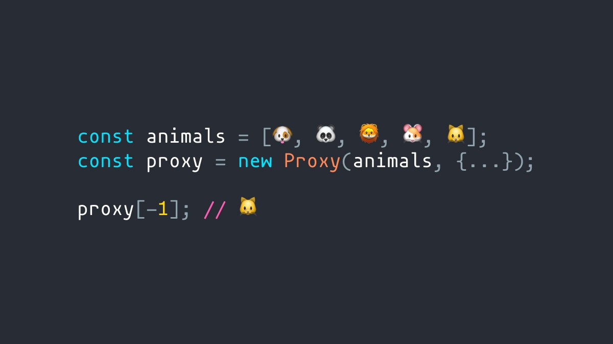 Negative indexes in JavaScript arrays using Proxies   by Arnelle ...