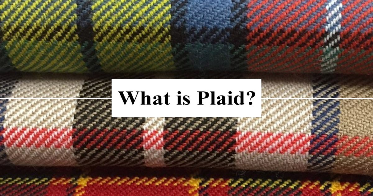 What Is Plaid? - Plaid Lover - Medium