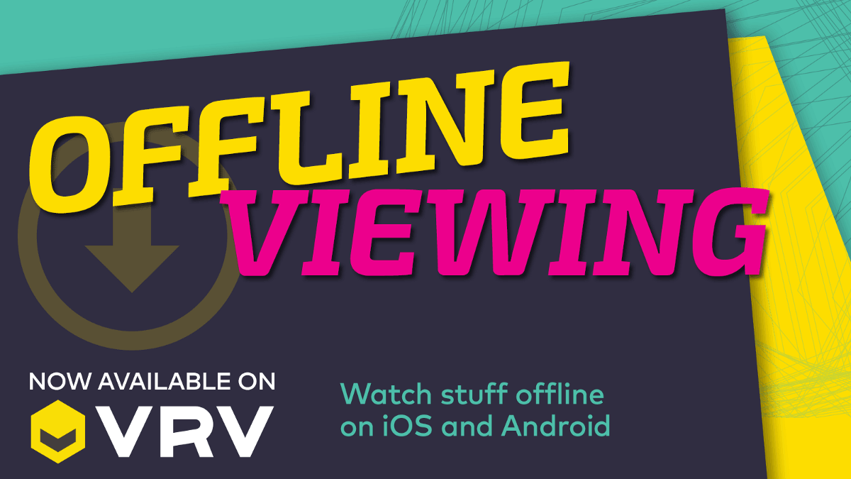 Offline Viewing Now Available on VRV - Ellation