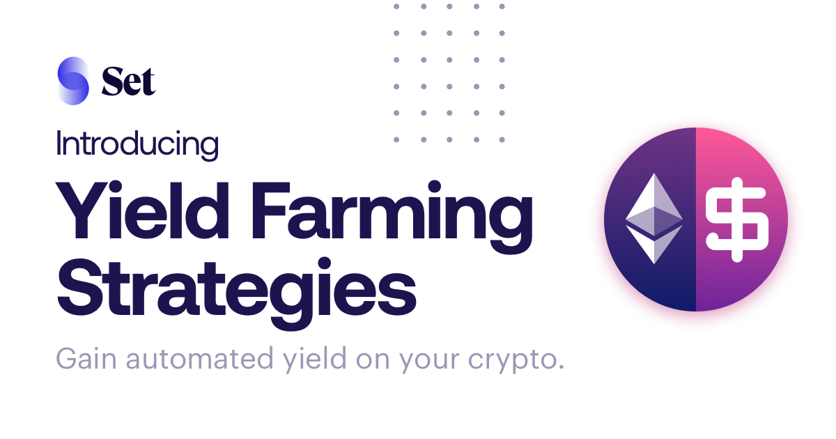 Introducing Yield Farming Strategies on TokenSets
