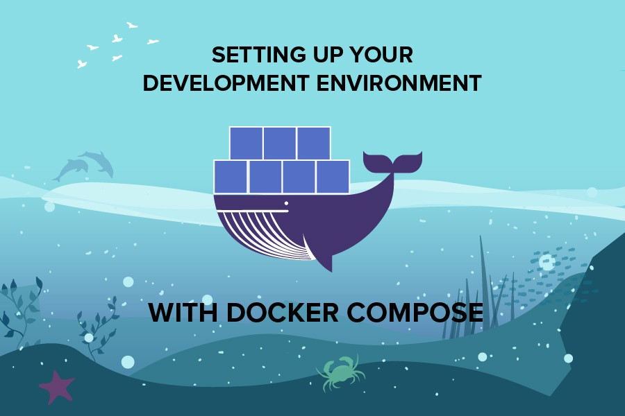 Setting up your Development Environment with Docker Compose