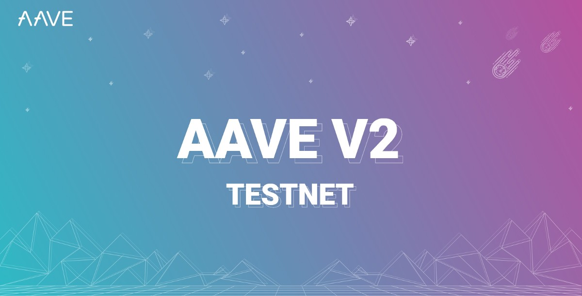 Aave V2 is Available on Public Testnet!