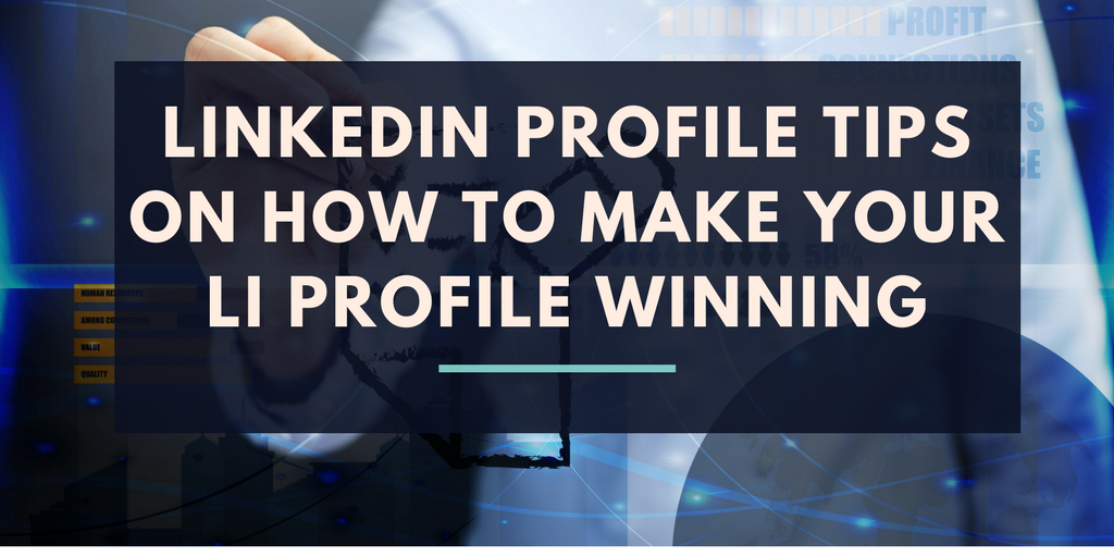 Killer Professional LinkedIn Profile Trends in 2018–2019