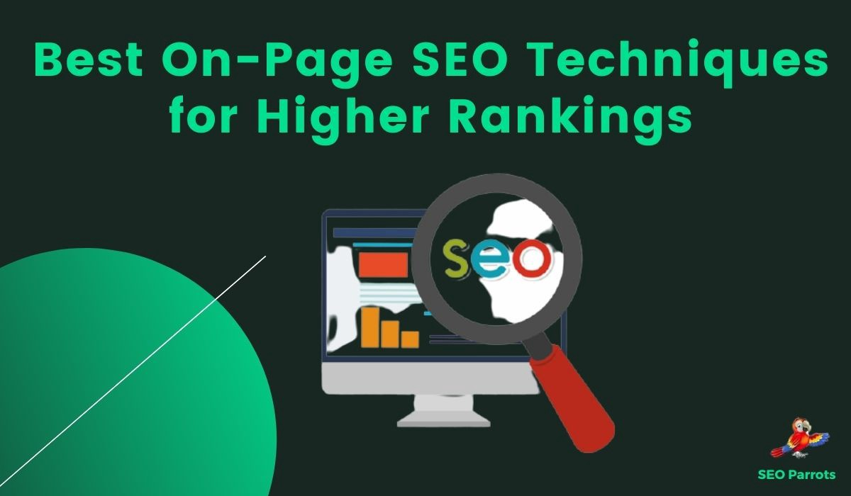 Best On-Page SEO Techniques for Higher Rankings