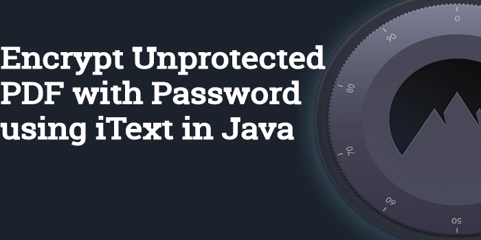 Encrypt Unprotected PDF with Password using iText in Java