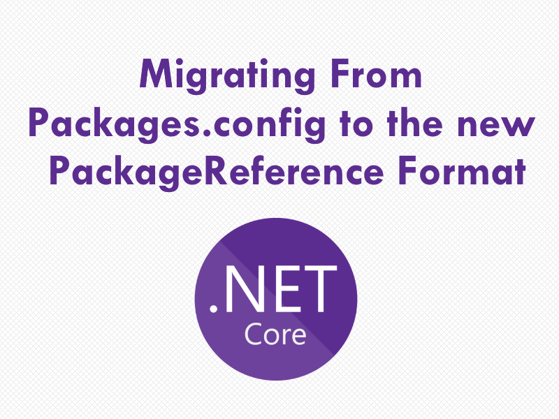 Migrating from packages config to the new CSPROJ format