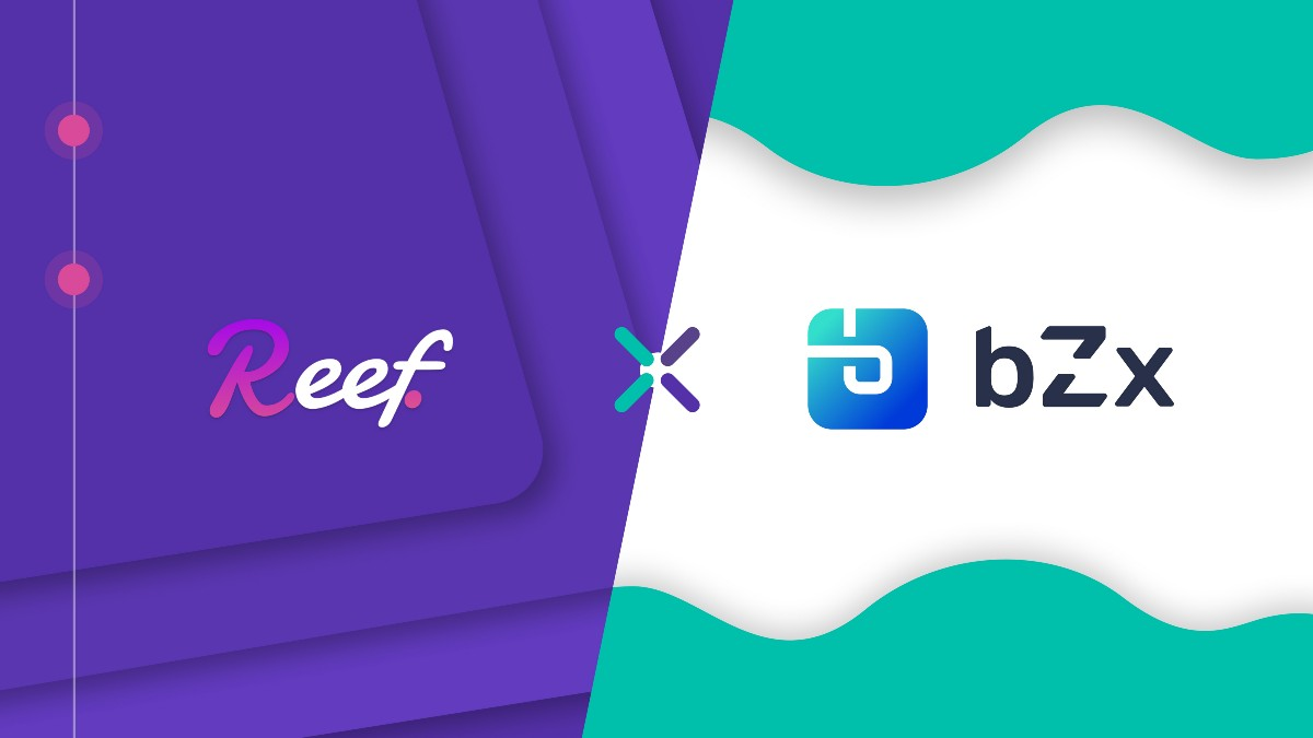 Reef Finance has Partnered with bZx Protocol to Offer a Diverse Range of DeFi Services to Reef…