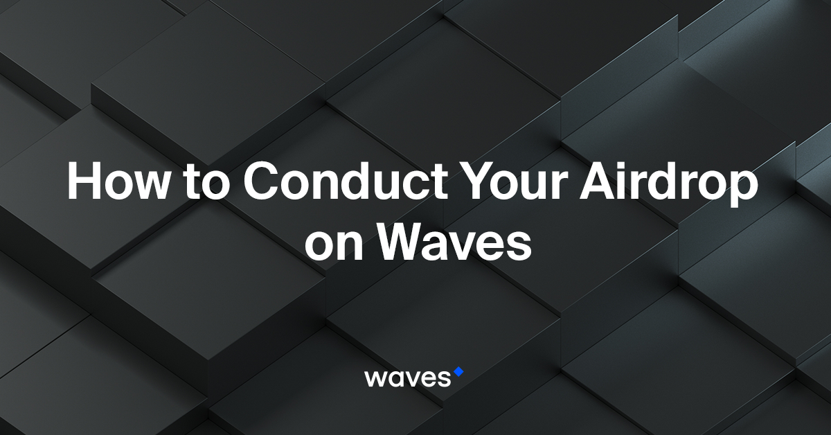 How To Conduct Your Airdrop Using Waves - Waves Platform