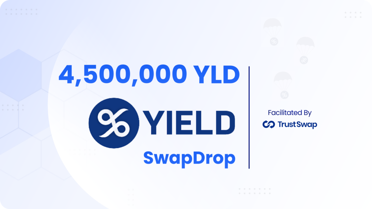 YIELD App $4,000,000 $YLD Airdrop For TrustSwap Community