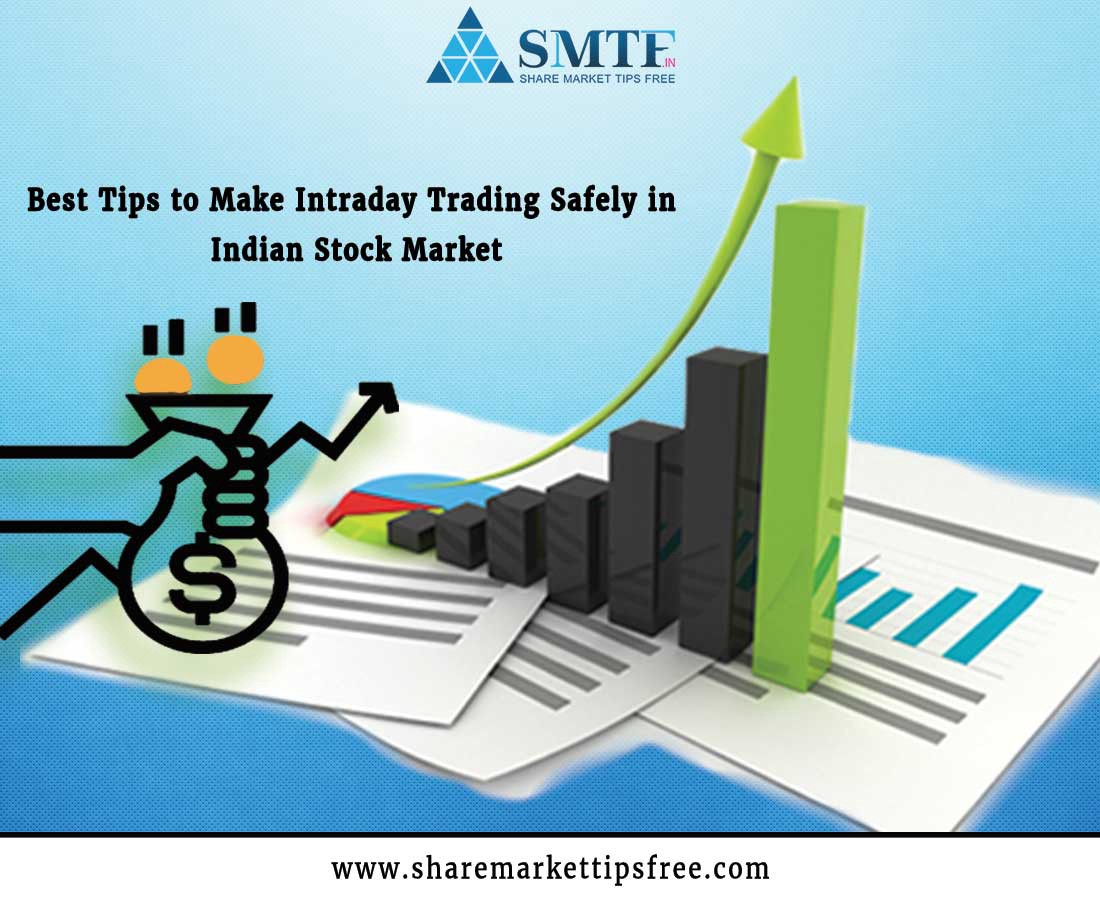 Best Tips To Make Intraday Trading Safely In Indian Stock Market