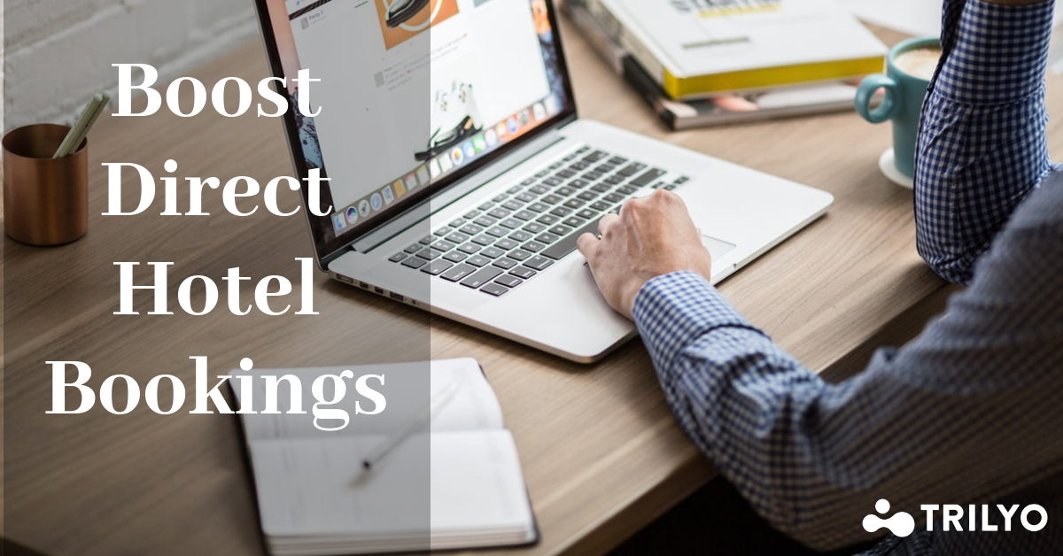10 Smart Ways For Guaranteed Direct Hotel Bookings In 2019