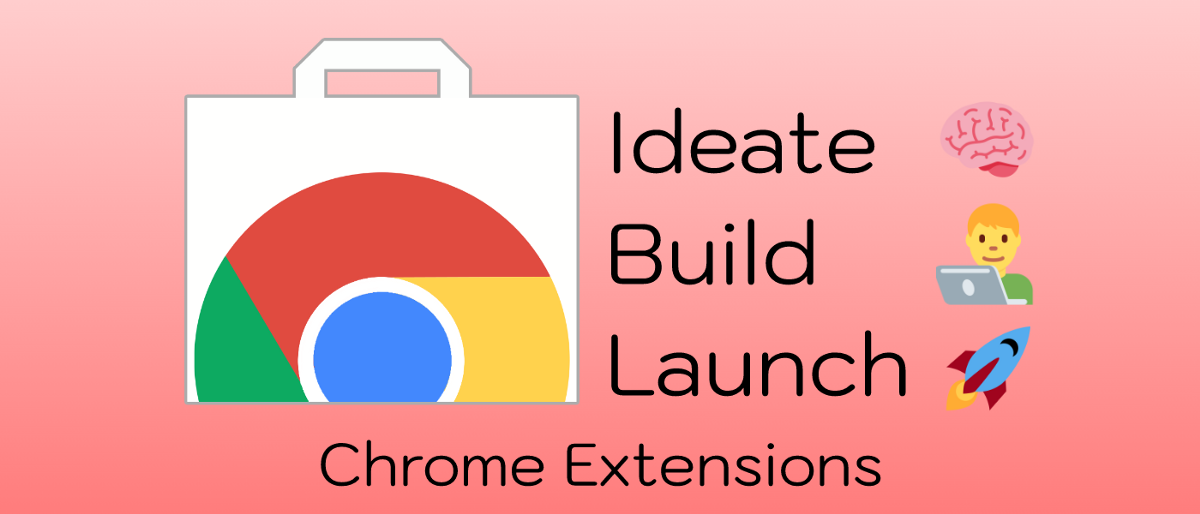Ideating, Building, and Launching your Chrome Extension: Step-by-Step