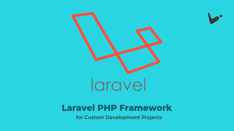 Benefits and Features of Laravel PHP Framework for Custom