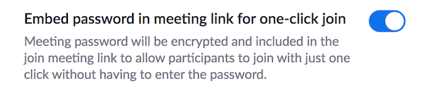 """Embed password in meeting link for one-click join, followed by a slider set to """"on"""""""